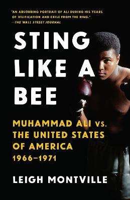 Sting Like a Bee : Muhammad Ali vs. the United States of America, 1966-1971