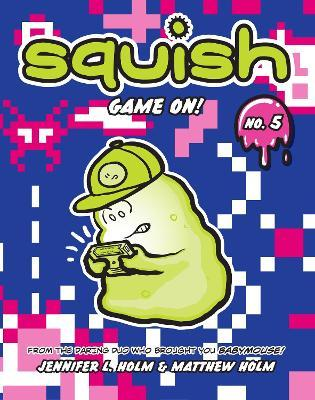 Squish #5 : Game On!