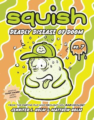 Squish #7  Deadly Disease Of Doom