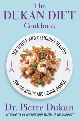 The Dukan Diet Cookbook : The Essential Companion to the Dukan Diet