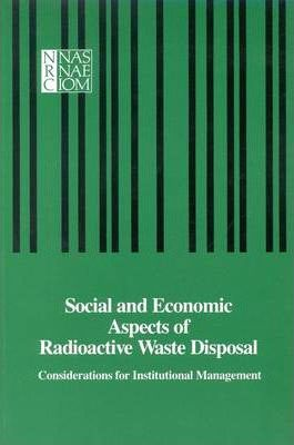 Social and Economic Aspects of Radioactive Waste Disposal: Considerations for Institutional Management