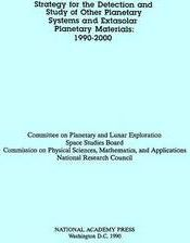 Strategy for the Detection and Study of Other Planetary Systems and Extrasolar Planetary Materials: 1990-2000