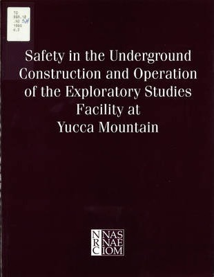 Safety in the Underground Construction and Operation of the Exploratory Studies Facility at Yucca Mountain