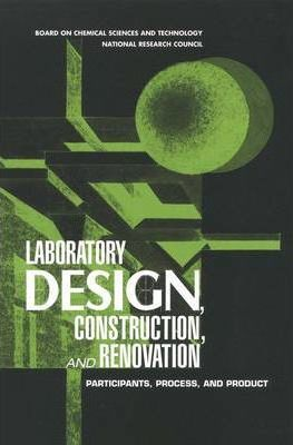 Laboratory Design, Construction, and Renovation  Participants, Process, and Product