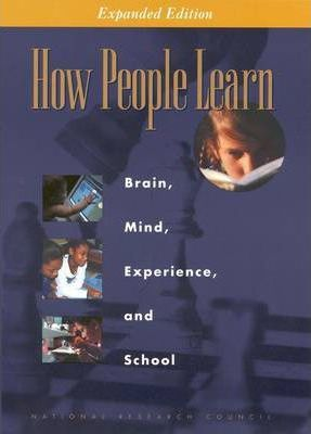 How People Learn : Brain, Mind, Experience, and School: Expanded Edition