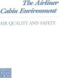 The Airliner Cabin Environment: Air Quality and Safety