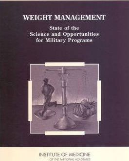 Weight Management : State of the Science and Opportunities for Military Programs