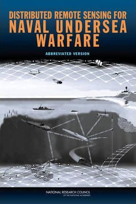 Distributed Remote Sensing for Naval Undersea Warfare: Abbreviated Version