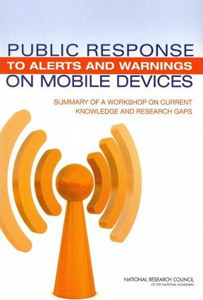 Public Response to Alerts and Warnings on Mobile Devices: Summary of a Workshop on Current Knowledge and Research Gaps
