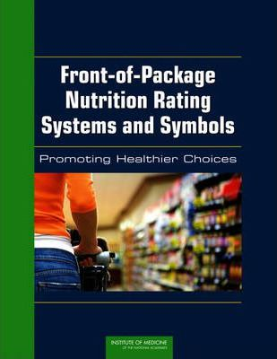 Front-of-Package Nutrition Rating Systems and Symbols : Promoting Healthier Choices