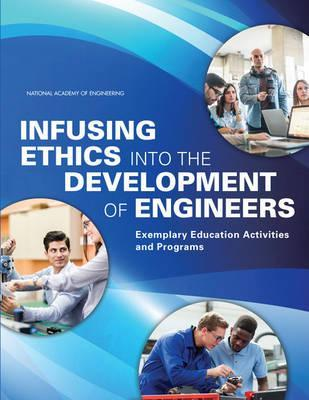 Infusing Ethics into the Development of Engineers