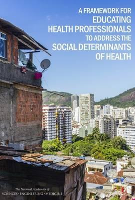 A Framework for Educating Health Professionals to Address the Social Determinants of Health