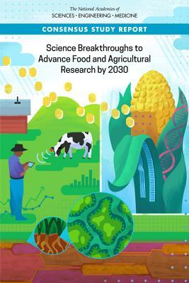 Science Breakthroughs to Advance Food and Agricultural Research by 2030