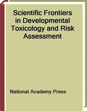 Scientific Frontiers in Developmental Toxicology and Risk Assessment