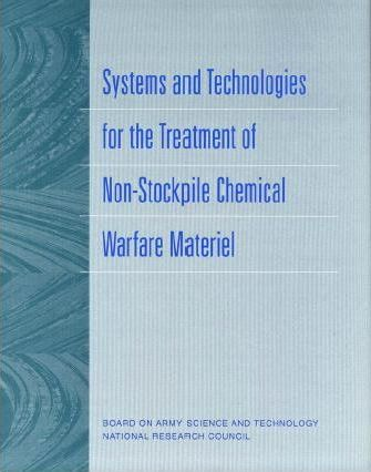 Systems and Technologies for the Treatment of Non-Stockpile Chemical Warfare Materiel