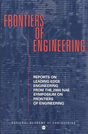 Sixth Annual Symposium on Frontiers of Engineering