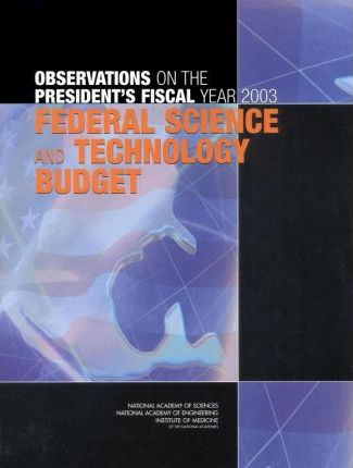 Observations on the President's Fiscal Year 2003 Federal Science and Technology Budget