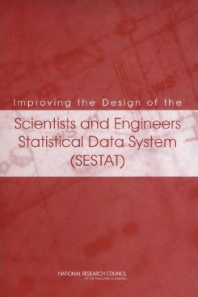 Improving the Design of the Scientists and Engineers Statistical Data System (Sestat)