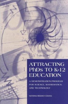 Attracting Phds to K-12 Education