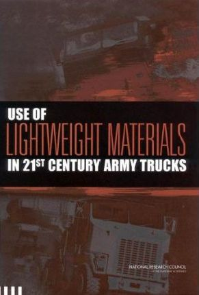 Use of Lightweight Materials in 21st Century Army Trucks