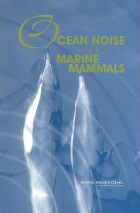 Ocean Noise and Marine Mammals