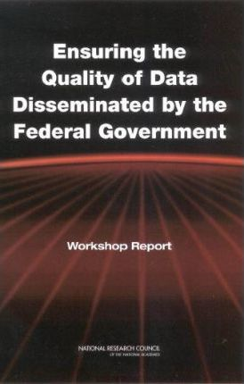 Ensuring the Quality of Data Disseminated by the Federal Government