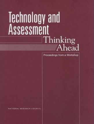 Technology and Assessment : Thinking Ahead