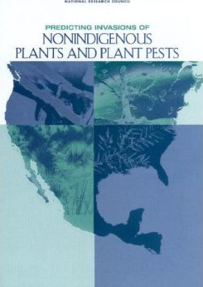 Predicting Invasions of Nonindigenous Plants and Plant Pests