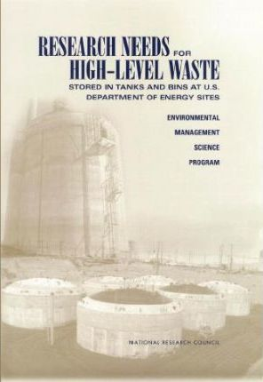 Research Needs for High-Level Waste Stored in Tanks and Bins at U.S. Department of Energy Sites