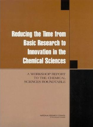 Reducing the Time from Basic Research to Innovation in the Chemical Sciences