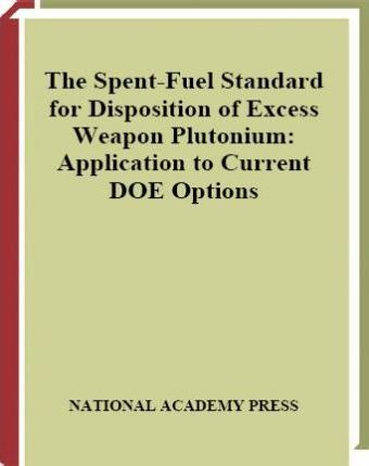 Spent Fuel Standard for Disposition of Excess Weapon Plutonium