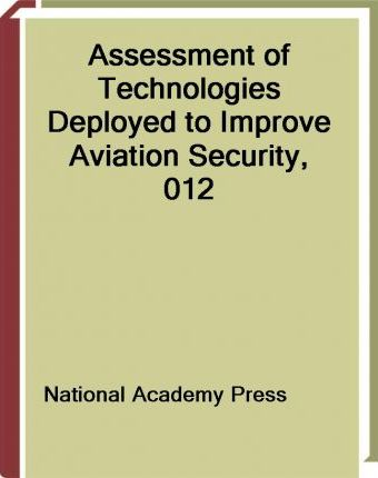 Assessment of Technologies Deployed to Improve Aviation Security