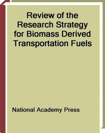 Review of the Research Strategy for Biomass Derived Transportation Fuels