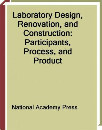 Laboratory Design, Renovation, and Construction