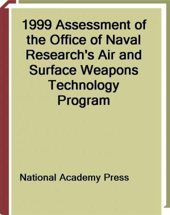 1999 Assessment of the Office of Naval Research's Air and Surface Weapons Technology Program