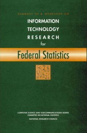 Summary of a Workshop on Information Technology Research for Federal Statistics