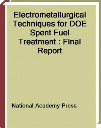 Electrometallurgical Techniques for DOE Spent Fuel Treatment