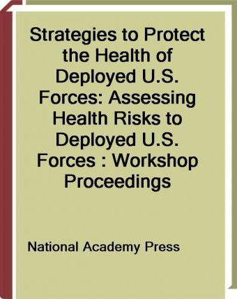 Strategies to Protect the Health of Deployed U.S. Forces