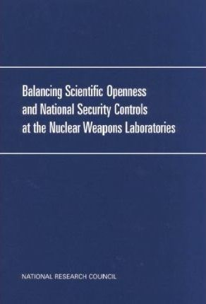 Balancing Scientific Openness and National Security Controls at the Nation's Nuclear Weapons Laboratories