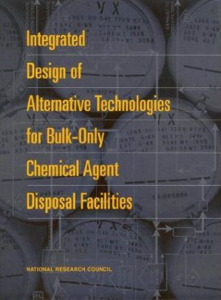 Integrated Design of Alternative Technologies for Bulk-Only Chemical Agent Disposal Facilities