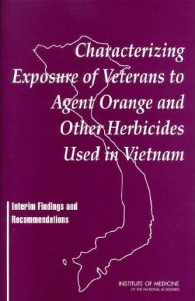Characterizing Exposure of Veterans to Agent Orange and Other Herbicides Used in Vietnam