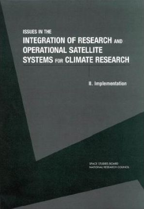 Issues in the Integration of Research and Operational Satellite Systems for Climate Research