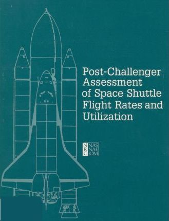 Post-Challenger Assessment of Space Shuttle Flight Rates and Utilization