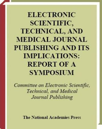 Electronic Scientific, Technical, and Medical Journal Publishing and Its Implications