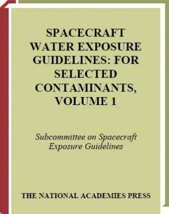 Spacecraft Water Exposure Guidelines for Selected Contaminants
