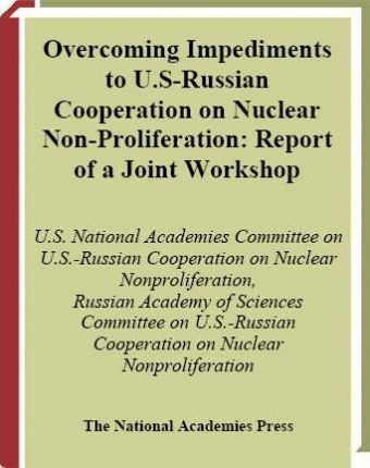 Overcoming Impediments to U.S.-Russian Cooperation on Nuclear Nonproliferation