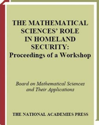 The Mathematical Sciences' Role in Homeland Security