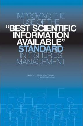 "Improving the Use of the ""Best Scientific Information Available"" Standard in Fisheries Management"