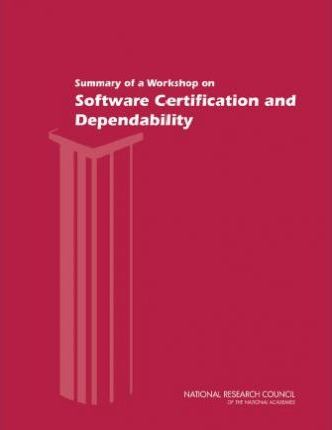 Summary of a Workshop on Software Certification and Dependability