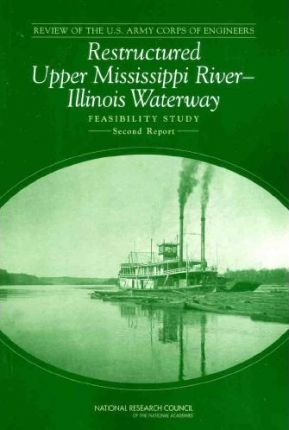 Review of the U.S. Army Corps of Engineers Restructured Upper Mississippi-Illinois River Waterway Feasibility Study
